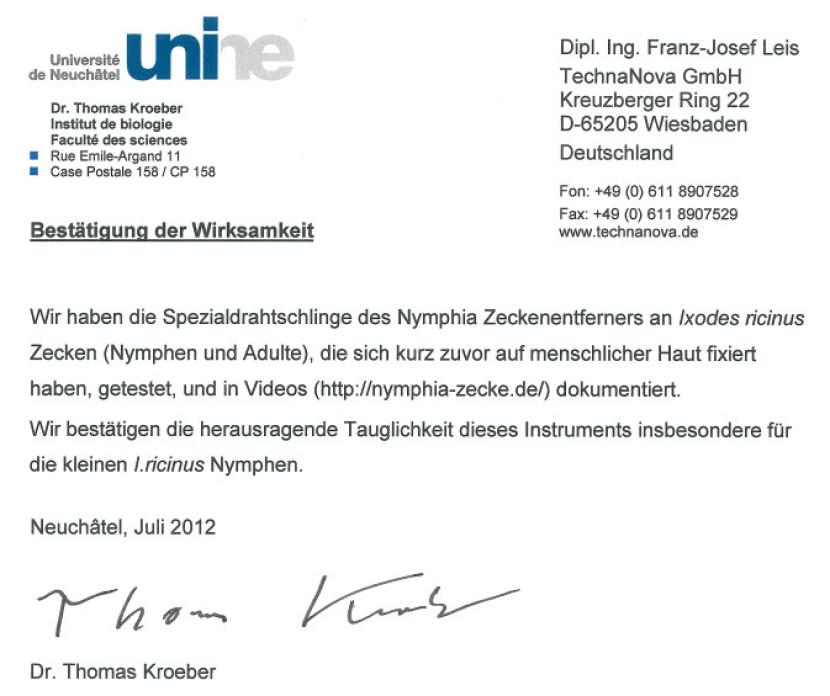 Klinisch getestet an der Universität Neuchâtel: Wir haben die Spezialdrahtschlinge des Nymphia Zeckenentferners an Ixodes ricinus Zecken (Nymphen und Adulte), die sich kurz zuvor auf menschlicher Haut fixiert haben, getestet. Wir bestätigen die herausrage